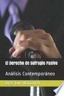 libro El Derecho De Sufragio Pasivo: Análisis Contemporáneo