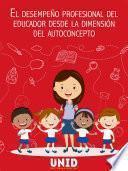 libro El Desempeño Profesional Del Educador Desde La Dimensión Del Autoconcepto