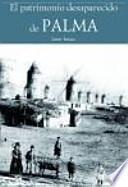 libro El Patrimonio Desaparecido De Palma