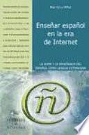 libro Enseñar Español En La Era De Internet