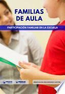libro Familias De Aula: Participación Familiar En La Escuela