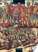libro Historia Oculta De La Conquista De América