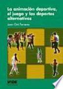libro La Animación Deportiva, El Juego Y Los Deportes Alternativos