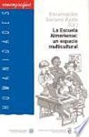 libro La Escuela Almeriense : Un Espacio Multicultural: Evaluación De Los Valores Del Alumnado Inmigrante Y Autóctono