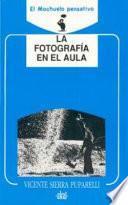 libro La Fotografía En El Aula