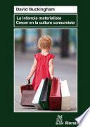 libro La Infancia Materialista. Crecer En La Cultura Consumista
