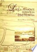 libro La Pesca En Ayamonte Durante La Edad Moderna