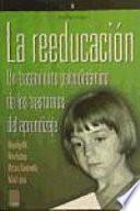 libro La Reeducación : Un Tratamiento Psicodinámico De Los Trastornos Del Aprendizaje