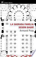 libro La Sagrada Familia Según Gaudí