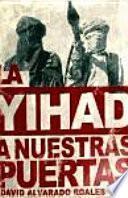 libro La Yihad A Nuestras Puertas