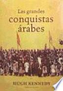 libro Las Grandes Conquistas árabes
