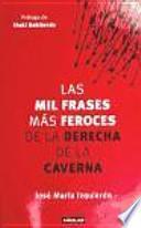 libro Las Mil Frases Más Feroces De La Derecha De La Caverna