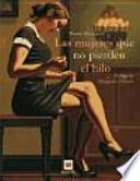 libro Las Mujeres Que No Pierden El Hilo