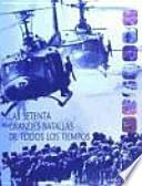 libro Las Setenta Grandes Batallas De Todos Los Tiempos
