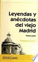 libro Leyendas Y Anécdotas Del Viejo Madrid
