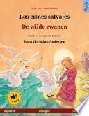 libro Los Cisnes Salvajes – De Wilde Zwanen (español – Holandés). Libro Bilingüe Para Niños Basado En Un Cuento De Hadas De Hans Christian Andersen, Desde 4 6 Años, Con Audiolibro Mp3 Descargable