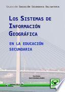 libro Los Sistemas De Información Geográfica En La Educación Secundaria