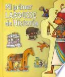 libro Mi Primer Larousse De Historia / My First Larousse Of History