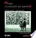 libro Miradas A La Educación Que Queremos
