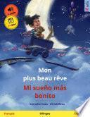 libro Mon Plus Beau Rêve – Mi Sueño Más Bonito (français – Espagnol). Livre Bilingue Pour Enfants à Partir De 3-4 Ans, Avec Livre Audio Mp3 à...