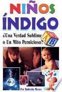 libro Ni?os Indigo: Indigo Kids. Truth Or A Myth