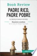 libro Padre Rico, Padre Pobre De Robert Kiyosaki (análisis De La Obra)