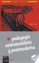 libro Pedagogía Existencialista Y Postmoderna