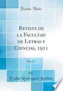 libro Revista De La Facultad De Letras Y Ciencias, 1911, Vol. 13 (classic Reprint)