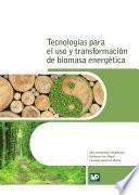 libro Tecnologías Para El Uso Y Transformación De Biomasa Energética