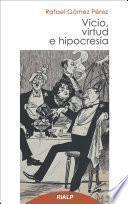 libro Vicio, Virtud E Hipocresía
