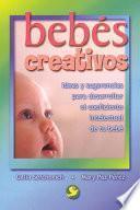 libro Bebes Creativos: Ideas Y Sugerencias Para Desarrollar El Coeficiente Intelectual De Tu Bebe