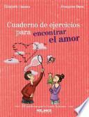 libro Cuaderno De Ejercicios Para Encontrar El Amor / Workbook To Find Love