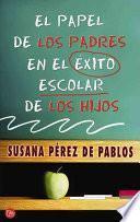 libro El Papel De Los Padres En El éxito Escolar De Los Hijos