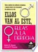 libro Ellos Van Al Este, Ellas A La Derecha