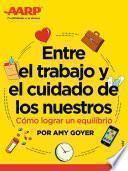 libro Entre El Trabajo Y El Cuidado De Los Nuestros