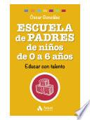 libro Escuela De Padres De Niños De 0 A 6 Años