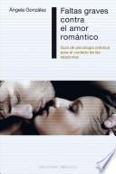 libro Faltas Graves Contra El Amor Romantico