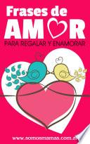 libro Frases De Amor Para Regalar Y Enamorar