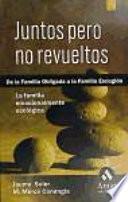libro Juntos Pero No Revueltos