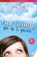 libro Abrázame Que No Te Quiero
