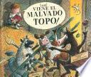 libro ¡ahí Viene El Malvado Topo!