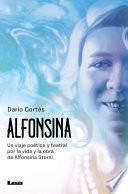 libro Alfonsina, Un Viaje Poético Y Teatral Por La Vida Y La Obra De Alfonsina Storni