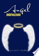 libro Angel Disfrazado
