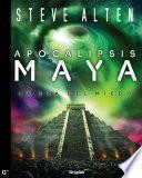 libro Apocalipsis Maya (trilogía Maya, 3)