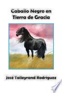 libro Caballo Negro En Tierra De Gracia