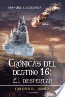 libro Crónicas Del Destino 16: El Despertar (volumen Ii)