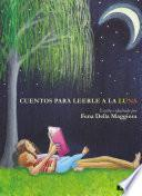libro Cuentos Para Leerle A La Luna