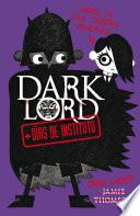 libro Dark Lord. + Días De Instituto