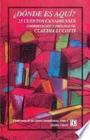 libro Donde Es Aqui 25 Cuentos Canadienses : Panorama De Las Letras Canadienses