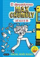 libro El Desastroso Max Crumbly. Qué Asco De Día